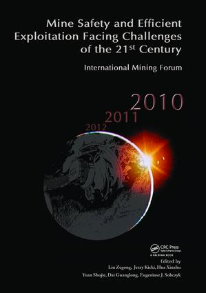 Mine Safety and Efficient Exploitation Facing Challenges of the 21st Century: International Mining Forum 2010, 1st Edition (Paperback) book cover