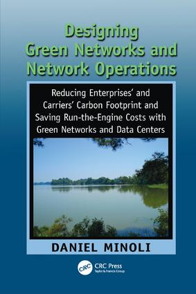 Designing Green Networks and Network Operations: Saving Run-the-Engine Costs, 1st Edition (Paperback) book cover