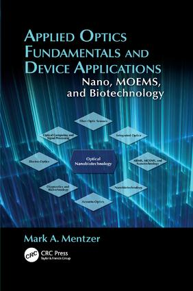 Applied Optics Fundamentals and Device Applications: Nano, MOEMS, and Biotechnology, 1st Edition (Paperback) book cover