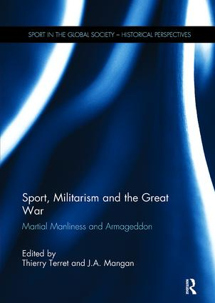 Sport, Militarism and the Great War: Martial Manliness and Armageddon book cover