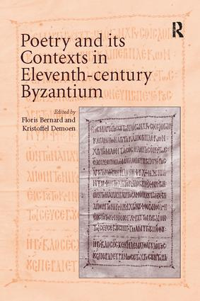 Poetry and its Contexts in Eleventh-century Byzantium: 1st Edition (Paperback) book cover