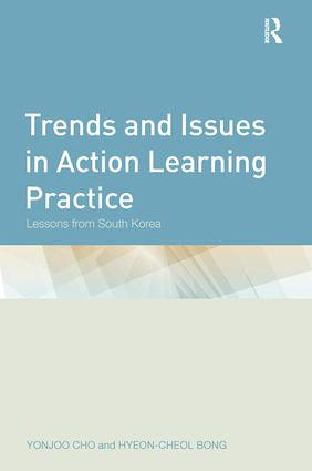 Trends and Issues in Action Learning Practice: Lessons from South Korea, 1st Edition (Paperback) book cover