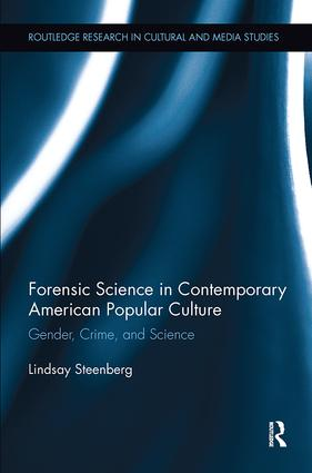 Forensic Science in Contemporary American Popular Culture: Gender, Crime, and Science book cover