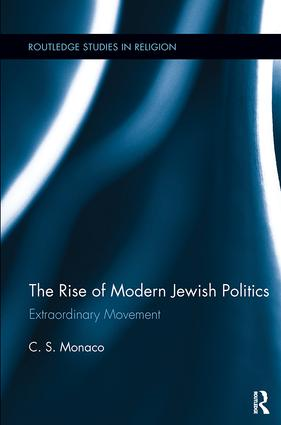 The Rise of Modern Jewish Politics: Extraordinary Movement, 1st Edition (Paperback) book cover