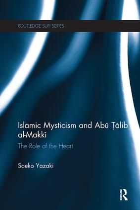 Islamic Mysticism and Abu Talib Al-Makki: The Role of the Heart book cover