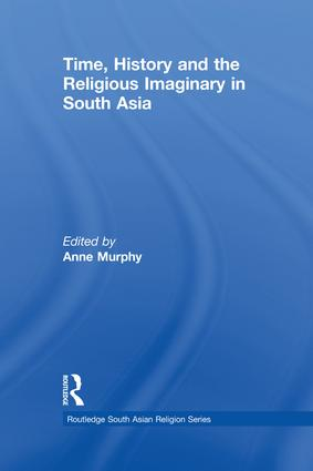 Time, History and the Religious Imaginary in South Asia book cover
