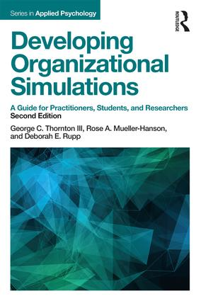 Developing Organizational Simulations: A Guide for Practitioners, Students, and Researchers, 2nd Edition (Paperback) book cover