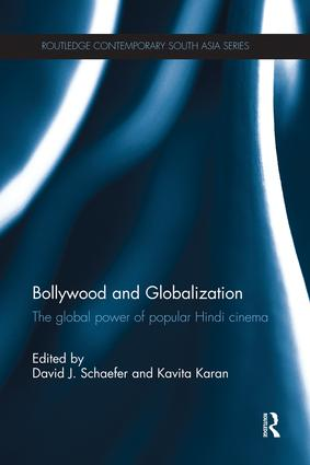 Bollywood and Globalization: The Global Power of Popular Hindi Cinema, 1st Edition (Paperback) book cover