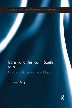 Transitional Justice in South Asia: A Study of Afghanistan and Nepal, 1st Edition (Paperback) book cover
