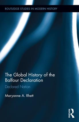 The Global History of the Balfour Declaration: Declared Nation book cover