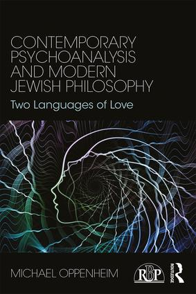 Contemporary Psychoanalysis and Modern Jewish Philosophy: Two Languages of Love book cover
