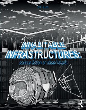 Inhabitable Infrastructures: Science fiction or urban future? book cover