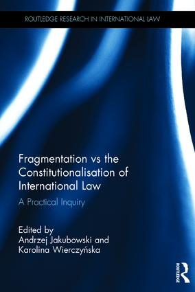 Fragmentation vs the Constitutionalisation of International Law: A Practical Inquiry (Hardback) book cover