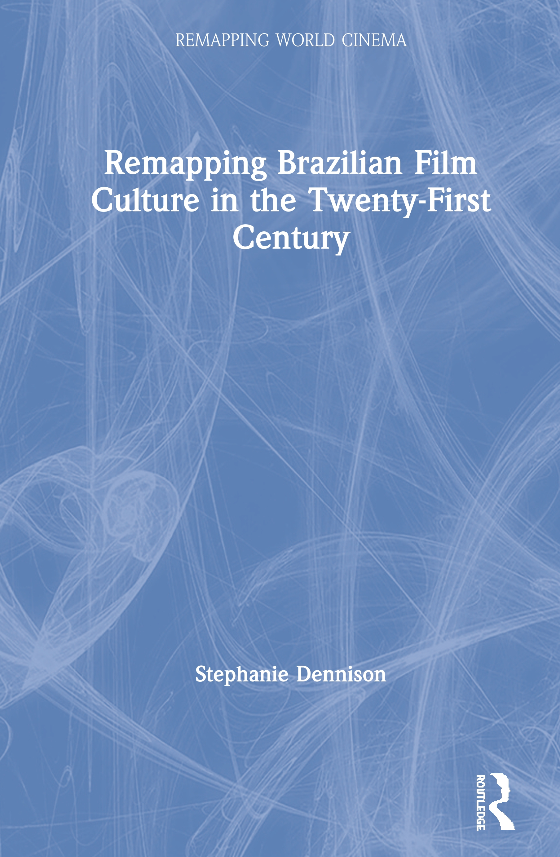 Remapping Brazilian Film Culture in the Twenty-First Century book cover