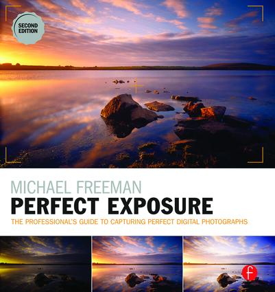 Michael Freeman's Perfect Exposure: The Professional's Guide to Capturing Perfect Digital Photographs book cover