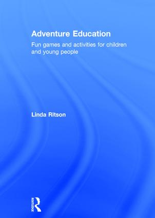 Adventure Education: Fun games and activities for children and young people, 1st Edition (Hardback) book cover