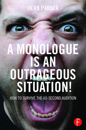 A Monologue is an Outrageous Situation!: How to Survive the 60-Second Audition, 1st Edition (Paperback) book cover