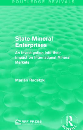 State Mineral Enterprises: An Investigation into their Impact on International Mineral Markets book cover