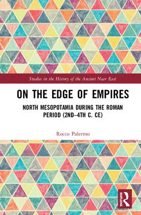 On the Edge of Empires: North Mesopotamia During the Roman Period (2nd – 4th c. CE), 1st Edition (Hardback) book cover