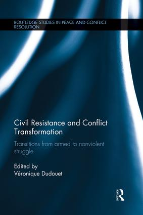 Civil Resistance and Conflict Transformation: Transitions from armed to nonviolent struggle book cover