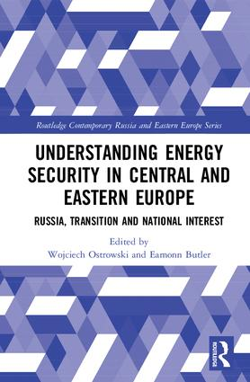 Understanding Energy Security in Central and Eastern Europe: Russia, Transition and National Interest book cover