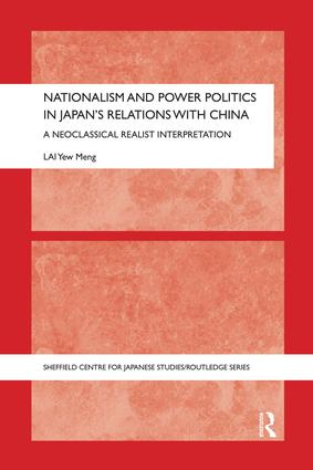 Nationalism and Power Politics in Japan's Relations with China: A Neoclassical Realist Interpretation book cover