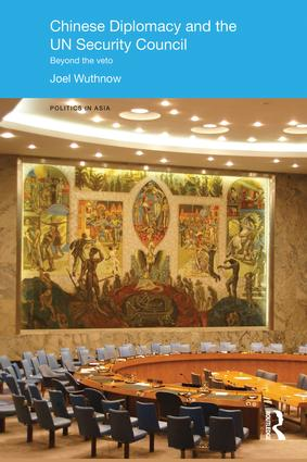 Chinese Diplomacy and the UN Security Council: Beyond the Veto, 1st Edition (Paperback) book cover