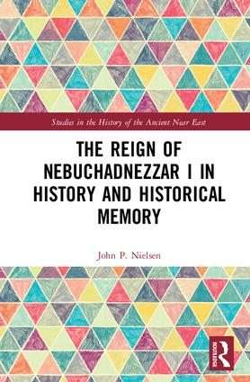 The Reign of Nebuchadnezzar I in History and Historical Memory book cover