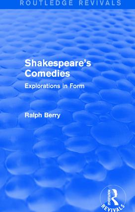Shakespeare's Comedies: Explorations in Form, 1st Edition (Hardback) book cover