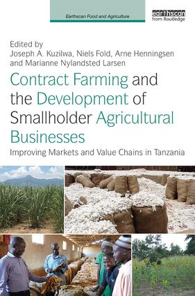 Contract Farming and the Development of Smallholder Agricultural Businesses: Improving markets and value chains in Tanzania book cover