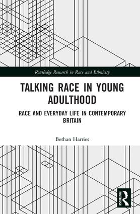 Talking Race in Young Adulthood: Race and Everyday Life in Contemporary Britain book cover