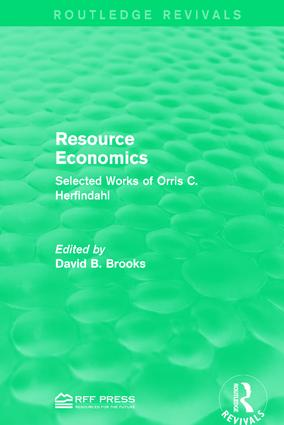 Resource Economics: Selected Works of Orris C. Herfindahl, 1st Edition (Paperback) book cover