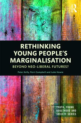 Rethinking Young People's Marginalisation: Beyond neo-Liberal Futures? book cover