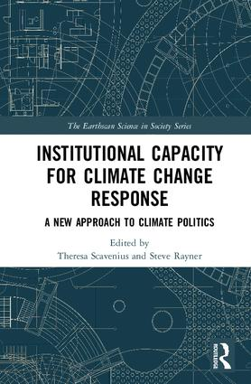 Institutional Capacity for Climate Change Response: A New Approach to Climate Politics book cover