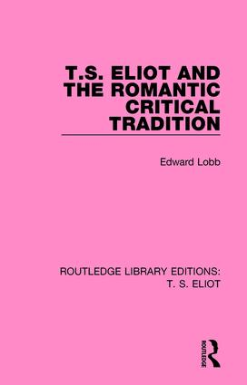 T. S. Eliot and the Romantic Critical Tradition book cover