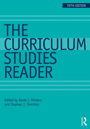 The Curriculum Studies Reader: 5th Edition (Paperback) book cover