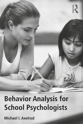 Behavior Analysis for School Psychologists: 1st Edition (Paperback) book cover