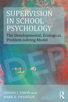 Supervision in School Psychology: The Developmental, Ecological, Problem-solving Model (Paperback) book cover