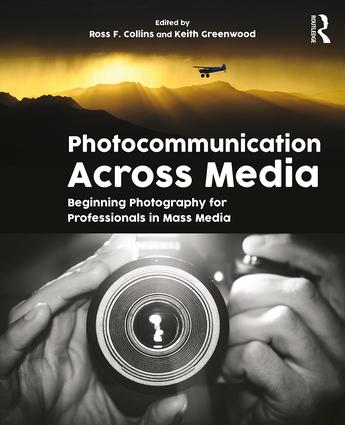 Photocommunication Across Media: Beginning Photography for Professionals in Mass Media book cover