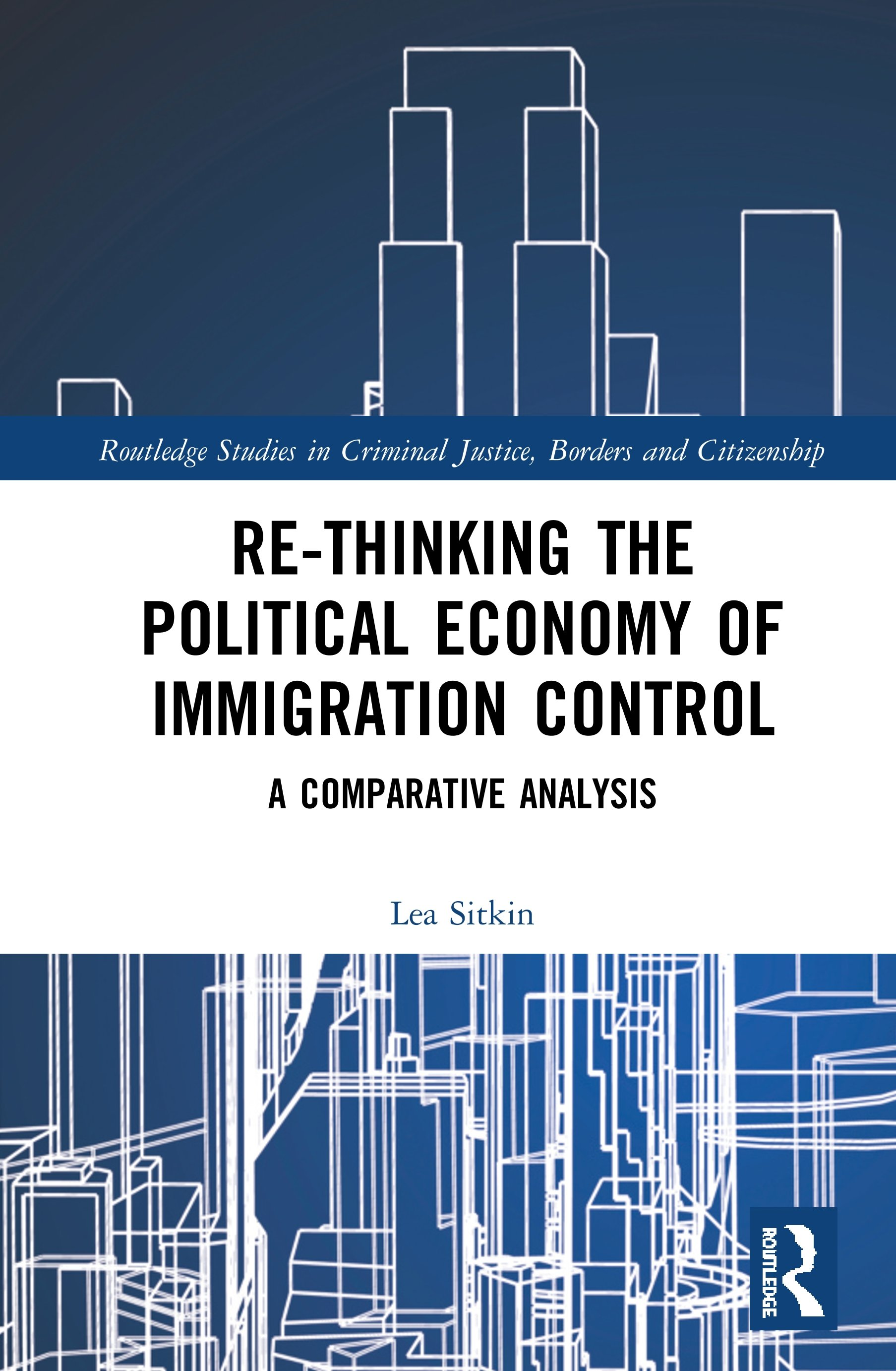 Re-thinking the Political Economy of Immigration Control: A Comparative Analysis book cover