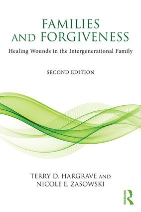 Families and Forgiveness: Healing Wounds in the Intergenerational Family book cover