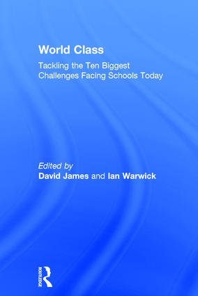 World Class: Tackling the Ten Biggest Challenges Facing Schools Today, 1st Edition (Hardback) book cover