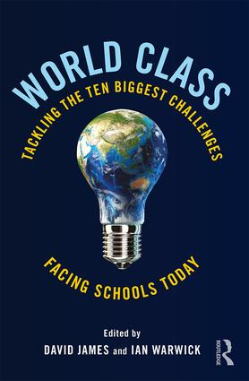 World Class: Tackling the Ten Biggest Challenges Facing Schools Today, 1st Edition (Paperback) book cover