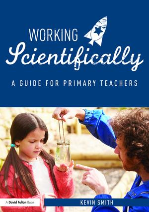 Working Scientifically: A guide for primary science teachers, 1st Edition (Paperback) book cover