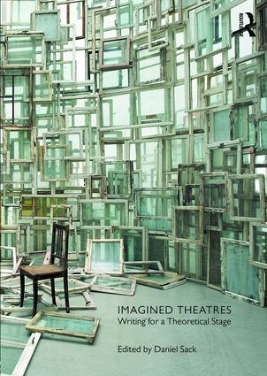 Imagined Theatres: Writing for a Theoretical Stage, 1st Edition (Paperback) book cover