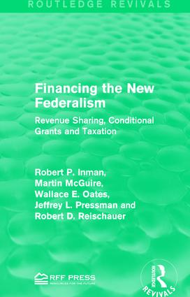 Financing the New Federalism: Revenue Sharing, Conditional Grants and Taxation book cover