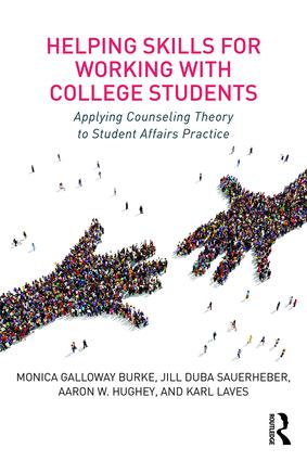 Helping Skills for Working with College Students: Applying Counseling Theory to Student Affairs Practice, 1st Edition (Paperback) book cover