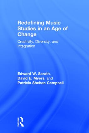 Redefining Music Studies in an Age of Change: Creativity, Diversity, and Integration, 1st Edition (Hardback) book cover
