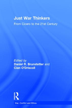 Just War Thinkers: From Cicero to the 21st Century book cover