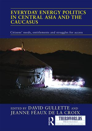 Everyday Energy Politics in Central Asia and the Caucasus: Citizens' Needs, Entitlements and Struggles for Access book cover